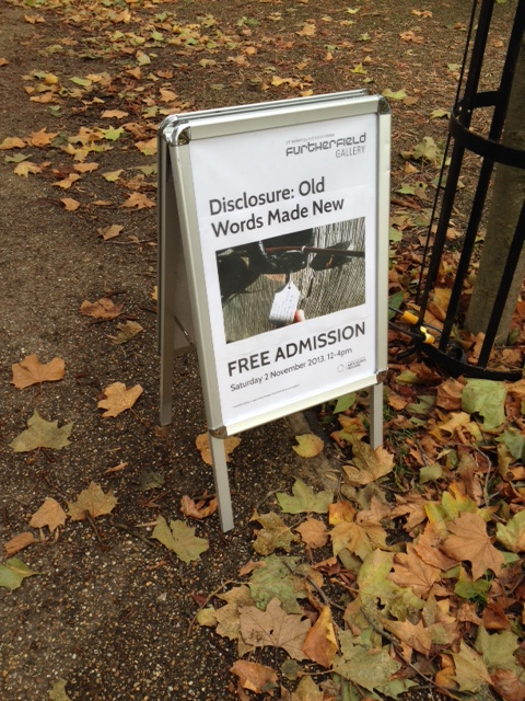 "A-frame sign advertising ""Disclosure: Old Words Made New"" at Furtherfield Gallery, free admission, Saturday 2 November 2013, 12-4pm."