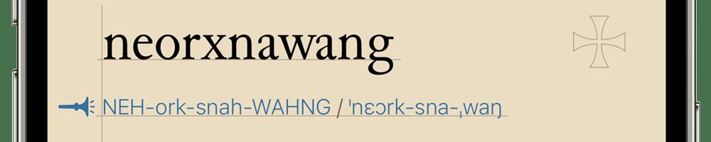 Old English word and pronunciation. neorxnawang.